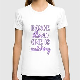 Dance Like No One is Watching - Purple T-shirt