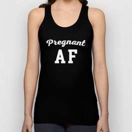 Pregnant AF Funny Quote Unisex Tank Top