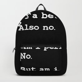 Am I Perfect? No. Am I Trying To Be A Better Person Funny Backpack