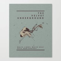 velvet underground Canvas Prints featuring Velvet Underground White Light/White Heat 45th Anniversary by nicholasasmita