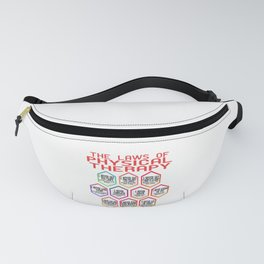 Laws of Physical Therapy. Independence With Therapy. Get up, get better, get here! Be Healthy! Fanny Pack