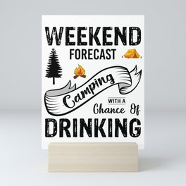 Weekend Forecast Camping With A Chance Of Drinking bw Mini Art Print