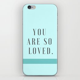 YOU ARE SO LOVED iPhone Skin