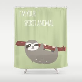 Sloth card - I'm your spirit animal Shower Curtain