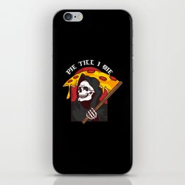 Mens Pie Till I Die Shirt Funny Pizza T-Shirt I Grim Reaper Pizza Pie Till I Die Shirt iPhone Skin
