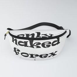 Only naked forex. Price Action concept Fanny Pack