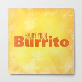 Enjoy Your Burrito Nerdist Metal Print
