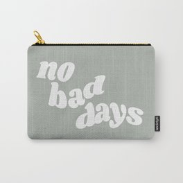 no bad days X Carry-All Pouch
