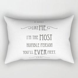 Be Humble... Rectangular Pillow