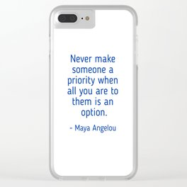 Maya Angelou words of wisdom Clear iPhone Case