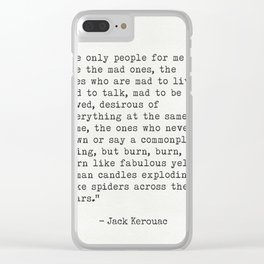"""Jack Kerouac """"The only people for me are the mad ones..."""" Clear iPhone Case"""