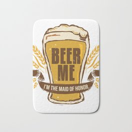 Maid of Honor Gift Bachelorette Party Funny Beer Me Wedding Engagement Present Bath Mat
