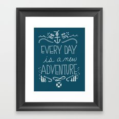Every Day is a New Adventure Framed Art Print