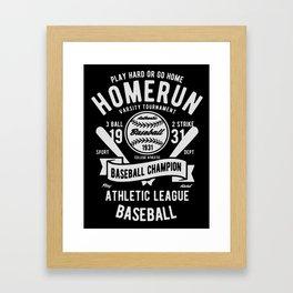 play hard or go home baseball champion Framed Art Print