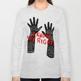 Know your rights Long Sleeve T-shirt