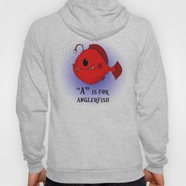 """""""A"""" is for Anglerfish in red Hoody"""