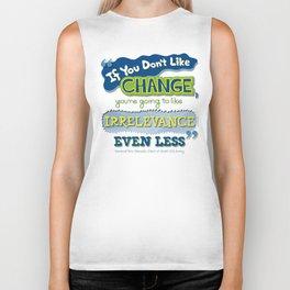 If You Don't Like Change... Biker Tank