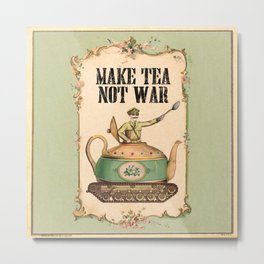 Make Tea Not War Metal Print