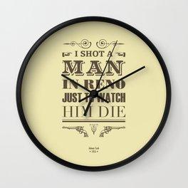 I Shot a Man in Reno Wall Clock