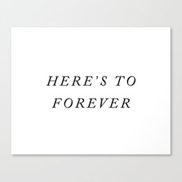 Here's to Forever — Minimal Typography Canvas Print