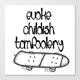 Childish Tomfoolery Canvas Print