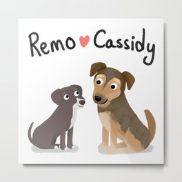 "Custom Artwork, ""Remo and Cassidy"" Metal Print"