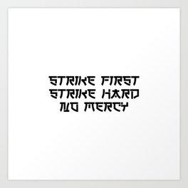 Strike First Strike Hard No Mercy - Black Art Print