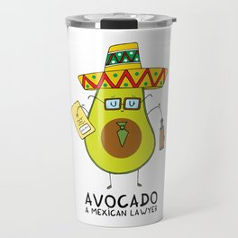 Avocado - A mexican lawyer Travel Mug