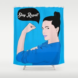 Stay Regal! Shower Curtain