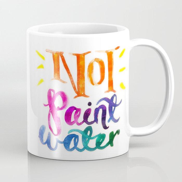 Not Paint Water Mug Coffee Mug