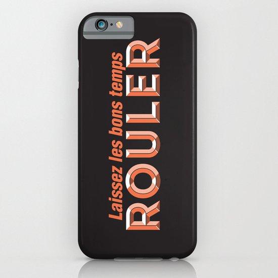 Laissez les bons temps rouler (Let the good times roll) iPhone & iPod Case