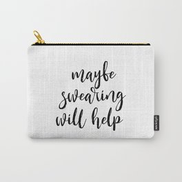 Funny Quote Maybe Swearing Will Help Funny Wall Art Printable Wall Art Typography Print Comic Quote Carry-All Pouch
