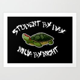 Student by Day, Ninja by night Art Print