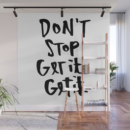 Don't Stop Get It, Get It. Wall Mural