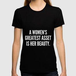 A women s greatest asset is her beauty T-shirt