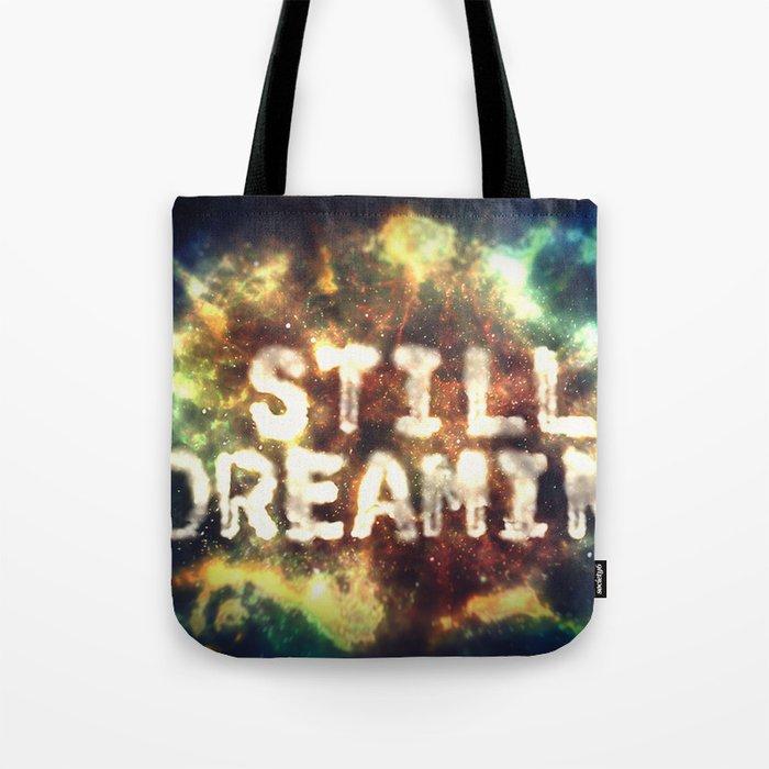 Still Dreamin' Tote Bag
