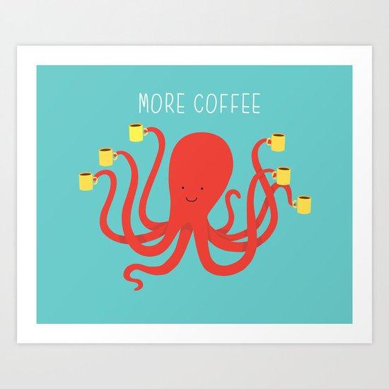 more coffee... Art Print