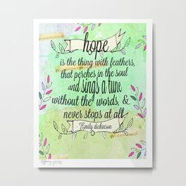 Hope is the thing with feathers- Emily Dickinson Metal Print