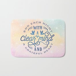 End Each Night With A Clear Mind And A Grateful Heart Bath Mat