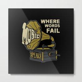 Where Words Fail Music Speaks 2 Metal Print