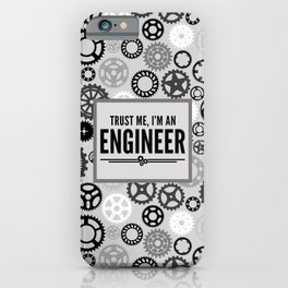 Trust Me Engineer Funny Quote iPhone Case