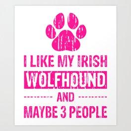 I Like My Irish Wolfhound And Maybe 3 People mag Art Print