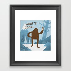 What's Good? Framed Art Print