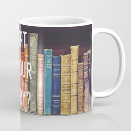 What is your story? Coffee Mug