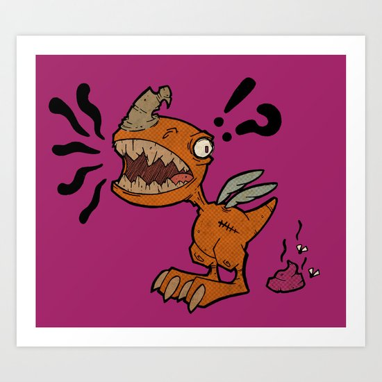 Shit I'm A Dinosaur! Art Print