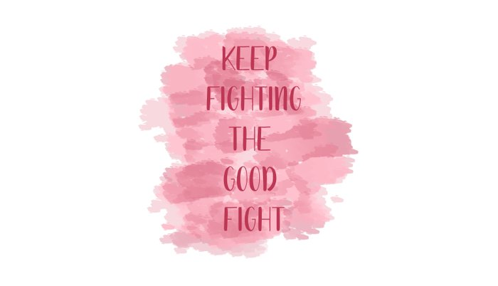 Keep Fighting The Good Fight - Pink Pillow Sham