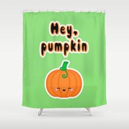 Hey, Pumpkin Shower Curtain
