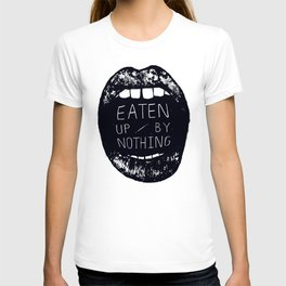 Eaten Up By Nothing T-shirt