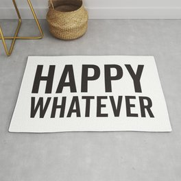 Happy Whatever, Funny Saying Rug