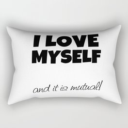 I love myself and it is mutual! (black print) Rectangular Pillow